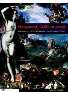Hoogmoed-liefde-wraak-verhalen-uit-de-metamorphosen-en-fasti-van-Ovidius