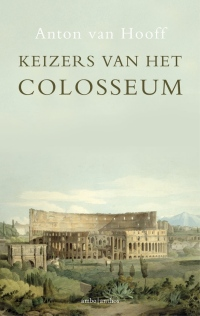 Keizers-van-het-Colosseum-Anton-van-Hooff