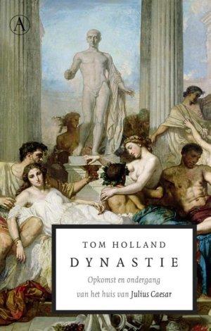 Tom-Holland-Dynastie. Opkomst-en-ondergang-van-het-huis-van-Julius-Caesar